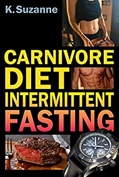 Carnivore Diet Intermittent Fasting: Increase Your Focus
