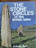 Front cover for the book Stone Circles of the British Isles by Aubrey Burl