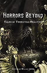 Horrors Beyond: Tales of Terrifying Realities
