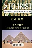 Greater Than a Tourist – Cairo Egypt: 50 Travel Tips from a Local