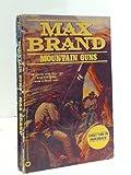Mountain Guns, Max Brand, Frederick Schiller Faust, 0446341231