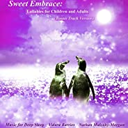Sweet Embrace: Lullabies for Children and Adults (Bonus Track Version)