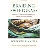Braiding Sweetgrass: Indigenous Wisdom, Scientific Knowledge and the Teachings of Plants: Written by Robin Wall Kimmerer, 201