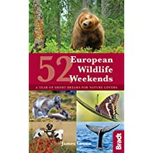 52 European Wildlife Weekends: A Year of Short Breaks for Nature Lovers