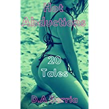 Hot Abductions: 20 Tales of Alien, Tentacle, and Robot Erotica