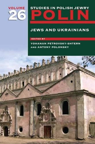 polin-studies-in-polish-jewry-volume-26-jews-and-ukrainians
