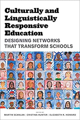 Culturally and Linguistically Responsive Education: Designing Networks That Transform Schools