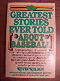 The Greatest Stories Ever Told (About Baseball), Kevin Nelson, 0399512276