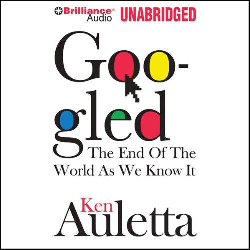 Googled: The End of the World as We Know It by Brilliance Audio