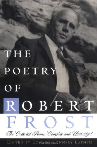 The Poetry of Robert Frost: The Collected Poems, Complete and - Rocks Idol American