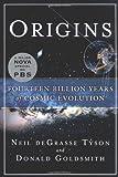 Origins: Fourteen Billion Years of Cosmic Evolution by Neil De Grasse Tyson (2005-02-08)