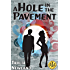 A Hole in the Pavement: A Short Story