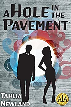 A Hole in the Pavement: A Short Story by [Newland, Tahlia]