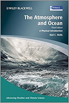 The Atmosphere and Ocean: A Physical Introduction (Advancing Weather and Climate Science)