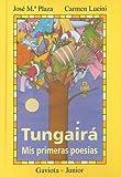 img - for Tungaira-Mis Primeras Poesias book / textbook / text book