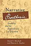 img - for Narrative Prosthesis: Disability and the Dependencies of Discourse (Corporealities: Discourses of Disability) book / textbook / text book