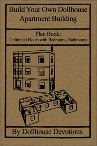 Buy Build Your Own Dollhouse Apartment Building Plan Book Doll House Apartment Building Unlimited Floors Dollhouse Plan Books Book Online At Low Prices In India Build Your Own Dollhouse Apartment Building