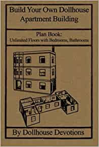 Build Your Own Dollhouse Apartment Building: Plan Book: Doll ...