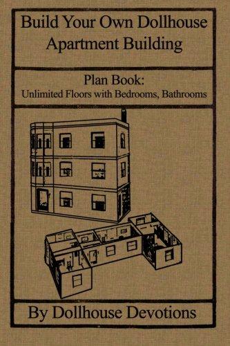 Build Your Own Dollhouse Apartment Building: Plan Book:  Doll House Apartment Building; Unlimited Floors (Dollhouse Plan books)