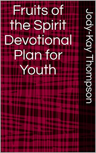 Fruits of the Spirit Devotional Plan for Youth - Fruit Youth