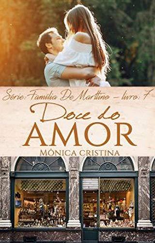 Doce do Amor (Família De Marttino Livro 7) (Portuguese Edition)