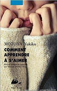 Comment apprendre à s'aimer par Yukiko Motoya
