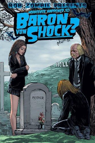 Whatever Happened To Baron Von Shock? #4 (Rob Zombie) -
