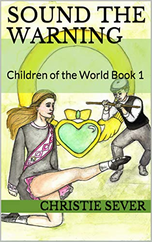 Sound the Warning: Children of the World Book 1 by [Sever, Christie]