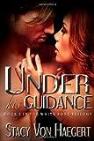 Under His Guidance, Stacy Haegert, 1499544065