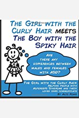 The Girl with the Curly Hair Meets The Boy with the Spiky Hair: ASD in females vs males Paperback