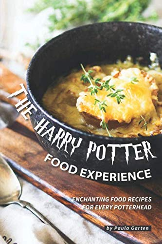 The Harry Potter Food Experience: Enchanting Food Recipes for every