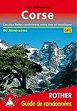 Corse (Korsika - französische Ausgabe): Les plus belles randonnées entre mer et montagne. 80 itinéraires. Avec traces GPS