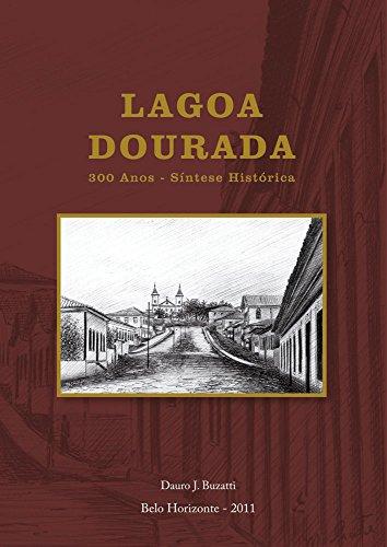 Lagoa Dourada 300 Anos - Síntese Histórica