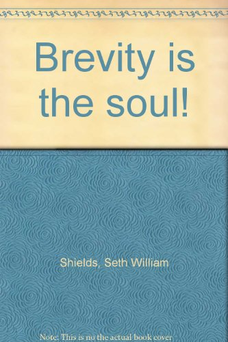 Brevity is the soul!