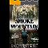 Smoke on the Mountain: A Story of Survival (Ranger Jackson Hart Book 1)