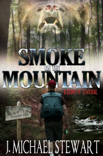 Smoke on the Mountain: A Story of Survival (Ranger Jackson Hart Book 1) by [Stewart, J. Michael]