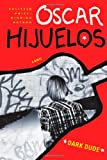 "Dark Dude, Ã""scar Hijuelos, 141694804X"