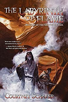 The Labyrinth of Flame (The Shattered Sigil Book 3) by [Schafer, Courtney]