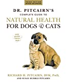 Dr. Pitcairn's Complete Guide to Natural Health for Dogs & Cats: