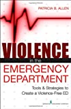Violence in the Emergency Department, Patricia Allen, 0826110592