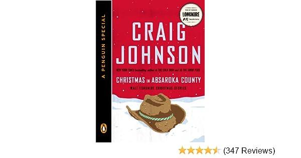 Christmas in Absaroka County: Walt Longmire Christmas Stories (A Penguin Special) (Walt Longmire Mysteries) - Kindle edition by Craig Johnson.