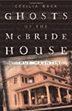 Ghosts of the McBride House: A True Haunting