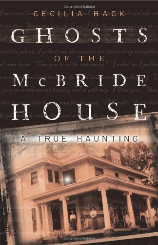 Ghosts of the McBride House: A True Haunting -
