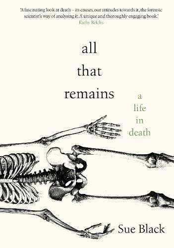 Free download pdf all that remains a life in death full book by free download pdf all that remains a life in death full book by professor sue black fandeluxe Images