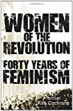 Women of the Revolution, Kira Cochrane, 0852652275