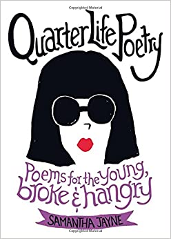 Amazon.com: Quarter Life Poetry: Poems for the Young, Broke and ...