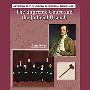 The Supreme Court and the Judicial Branch Audiobook