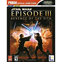 Star Wars: Episode III: Revenge of the Sith: Prima Official Game Guide
