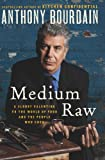 Medium Raw, Anthony Bourdain, 0061718947