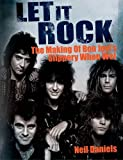 Let It Rock: The Story Of Bon Jovi s Slippery When Wet